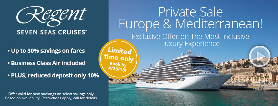 Regent: Private Sale Europe & Mediterranean!