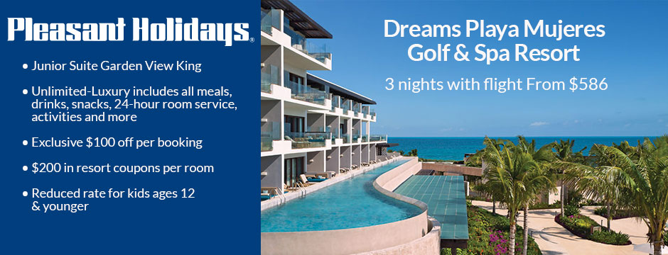 Pleasant Holidays: Dreams Playa Mujeres Golf & Spa Resort, 3 nights with flight from $586