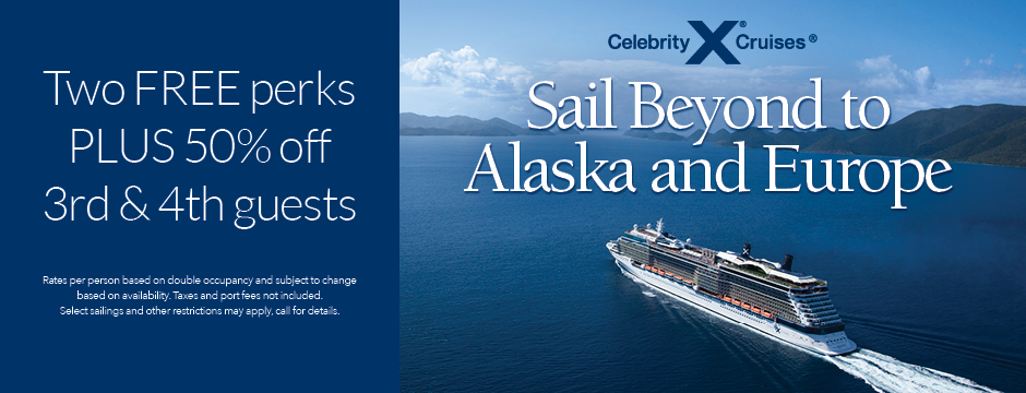 Celebrity: Sail Beyond to Alaska and Europe!