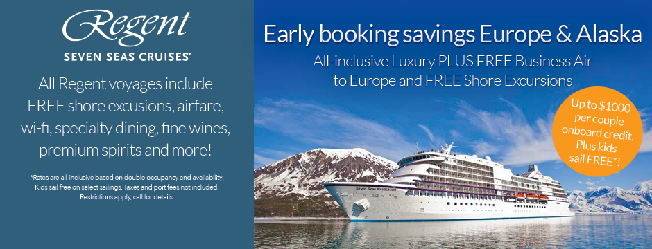 Regent, up to $1,000 per couple onboard credit Plus kids sail free!