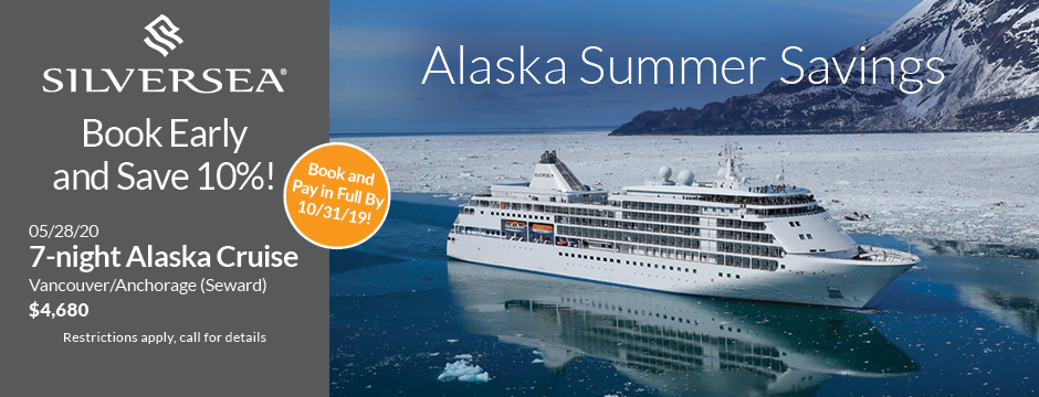 Silversea  |  Alaska Summer Savings